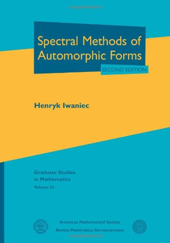 9780821831601: Spectral Methods of Automorphic Forms: Second Edition