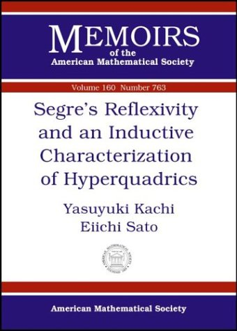 9780821832257: Segre's Reflexivity and an Inductive Characterization of Hyperquadrics (Memoirs of the American Mathematical Society)