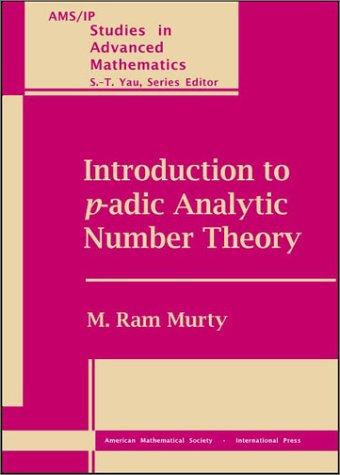 Introduction to p-adic Analytic Number Theory: Murty, Maruti Ram