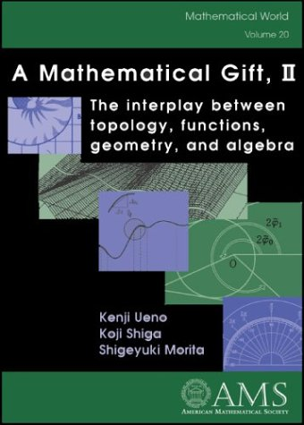 9780821832837: A Mathematical Gift, II: The interplay between topology, functions, geometry, and algebra: v. 2 (Mathematical World)
