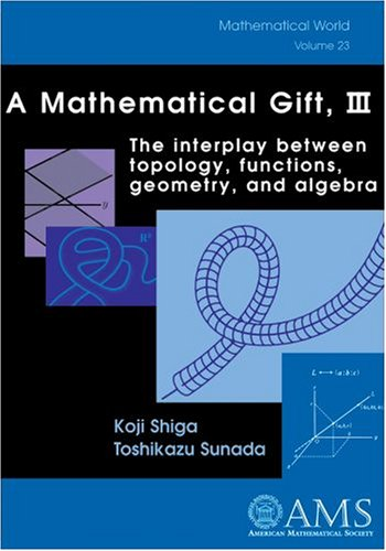 9780821832844: A Mathematical Gift, III: The interplay between topology, functions, geometry, and algebra: v. 3 (Mathematical World)