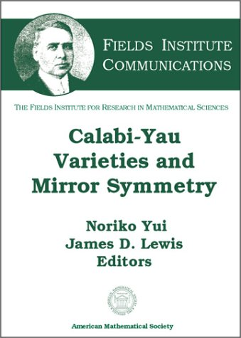 Calabi-Yau Varieties and Mirror Symmetry (Fields Institute: Amer Mathematical Society