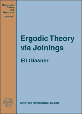 9780821833728: Ergodic Theory via Joinings (Mathematical Surveys and Monographs, No. 101)