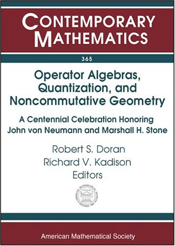 9780821834022: Operator Algebras, Quantization, and Noncommutative Geometry: A Centennial Celebration Honoring John von Neumann and Marshall H. Stone (Contemporary Mathematics)