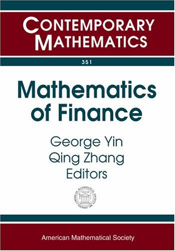 Mathematics of Finance: 2003 Ams-Ims-Siam Joint Summer: AMS-IMS-SIAM JOINT SUMMER