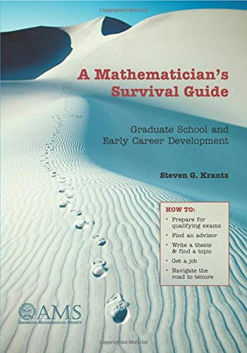 9780821834558: A Mathematician's Survival Guide: Graduate School and Early Career Development