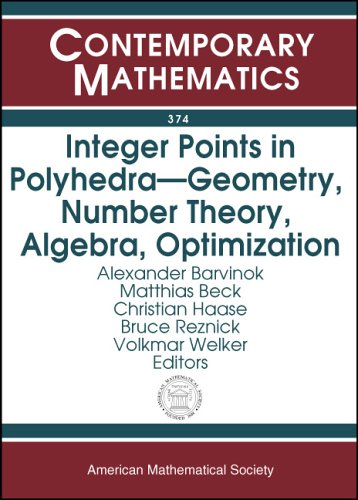 9780821834596: Integer Points In Polyhedra: Geometry, Number Theory, Algebra, Optimization: Proceedings Of An Ams-ims-siam Joint Summer Research Conference On ... Snowbird, Utah (Contemporary Mathematics)