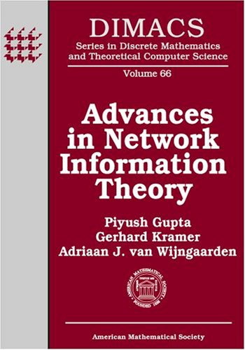 Advances In Network Information Theory: Dimacs Workshop: Amer Mathematical Society