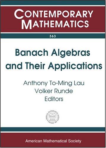 9780821834718: Banach Algebras And Their Applications: 16th International Conference On Banach Algebras, University Of Alberta In Edmonton, July 27-august 9, 2003 (Contemporary Mathematics)