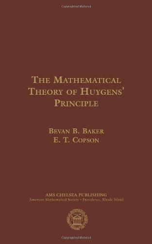 The Mathematical Theory of Huygens Principle (Hardback): Bevan B Baker
