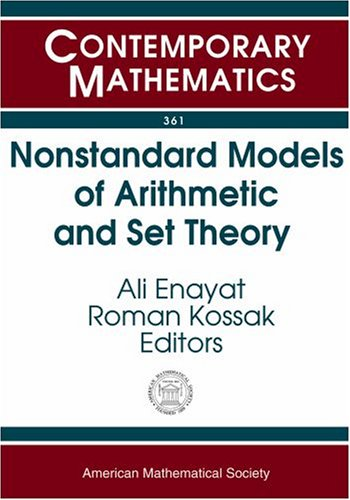 Nonstandard Models Of Arithmetic And Set Theory: Ali Enayat