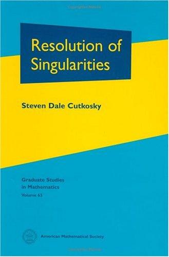 9780821835555: Resolution of Singularities (Graduate Studies in Mathematics, Vol. 63)