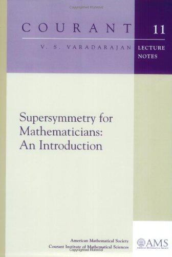 Supersymmetry for Mathematicians: An Introduction (Paperback): Veeraualli Seshadri Varadarajan