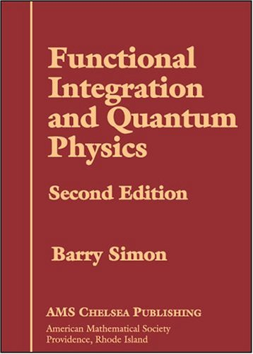 9780821835821: Functional Integration and Quantum Physics: Second Edition