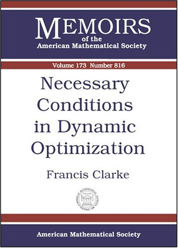 Necessary Conditions In Dynamic Optimization (Memoirs Of The American Mathematical Society)