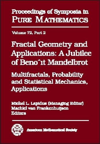 Fractal Geometry And Applications: A Jubilee Of Benoit Mandelbrot Proceedings of Symposia in Pure ...