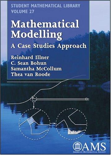 Mathematical Modelling : A Case Studies Approach: Reinhard Illner; C.