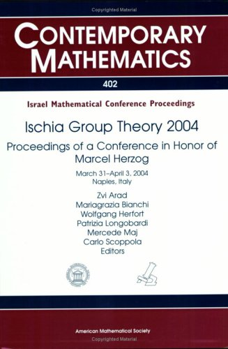 9780821837115: Ischia Group Theory 2004: Proceedings of a Conference in Honor of Marcel Herzog
