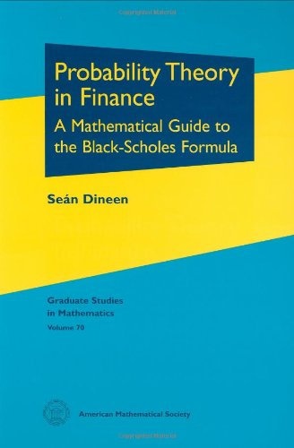 9780821839515: Probability Theory in Finance: A Mathematical Guide to the Black-Scholes Formula (Graduate Studies in Mathematics)