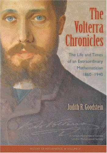 9780821839690: The Volterra Chronicles: The Life and Times of an Extraordinary Mathematician 1860-1940 (History of Mathematics)
