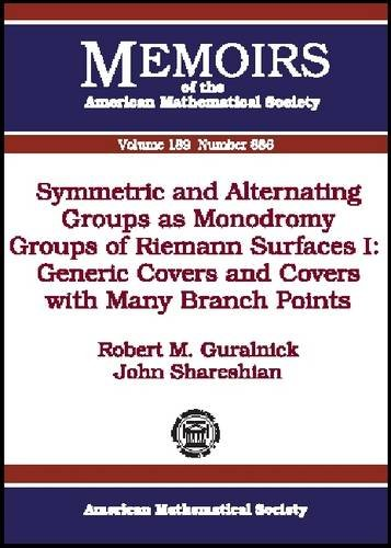 9780821839928: Symmetric and Alternating Groups as Monodromy Groups of Riemann Surfaces I: Generic Covers and Covers with Many Branch Points: with an Appendix by R. Guralnick and R. Stafford: 886