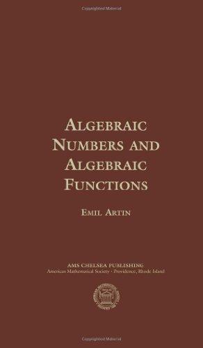 9780821840757: Algebraic Numbers and Algebraic Functions (Ams Chelsea Publishing S)