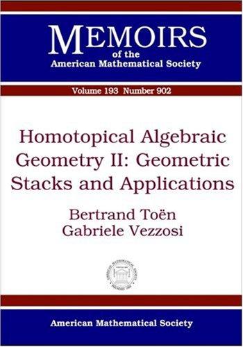 9780821840993: Homotopical Algebraic Geometry II: Geometric Stacks and Applications (Memoirs of the American Mathematical Society) (v. II)