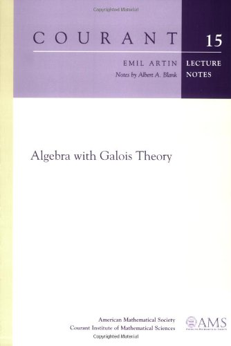 Algebra with Galois Theory (Courant Lecture Notes): Emil Artin