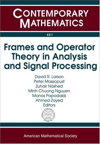 Frames and Operator Theory in Analysis and Signal Processing (Contemporary Mathematics)