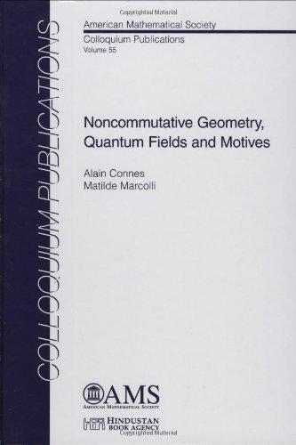 9780821842102: Noncommutative Geometry, Quantum Fields and Motives (Colloquium Publications) (COLLOQUIUM PUBLICATIONS (AMER MATHEMATICAL SOC))