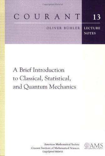 9780821842324: A Brief Introduction to Classical, Statistical, and Quantum Mechanics (Courant Lecture Notes)
