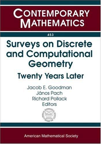 Surveys on Discrete and Computational Geometry: Twenty: Amer Mathematical Society