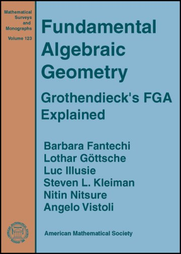 Fundamental Algebraic Geometry (Mathematical Surveys and Monographs): Barbara Fantechi