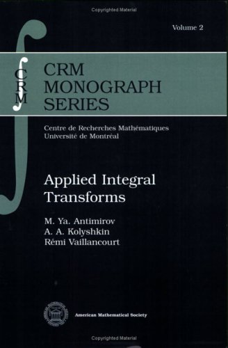 Applied Integral Transforms (Crm Monograph Series): M. Ya. Antimirov,