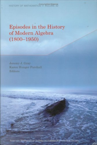 9780821843437: Episodes in the History of Modern Algebra (1800-1950) (History of Mathematics)