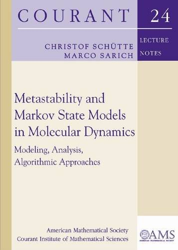 9780821843598: Metastability and Markov State Models in Molecular Dynamics: Modeling, Analysis, Algorithmic Approaches (Courant Lecture Notes)