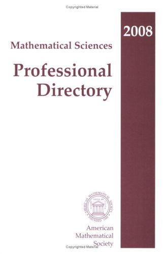 Mathematical Sciences Professional Directory, 2008: American Mathematical Society