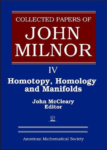 9780821844755: Collected Papers of John Milnor: Volume 4: Homotopy, Homology and Manifolds (Collected Works)