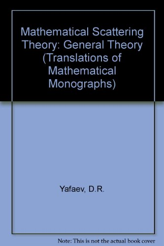 9780821845585: Mathematical Scattering Theory: General Theory (Translations of Mathematical Monographs)