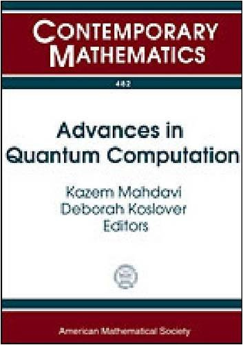 9780821846278: Advances in Quantum Computation: Representation Theory, Quantum Field Theory, Category Theory, Mathematical Physics, September 20-23, 2007, University of Texas at Tyler