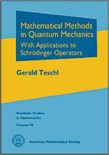 Mathematical Methods in Quantum Mechanics (Graduate Studies: Teschl, Gerald