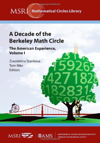 9780821846834: A Decade of the Berkeley Math Circle: The American Experience: v. 1 (MSRI Mathematical Circles Library)