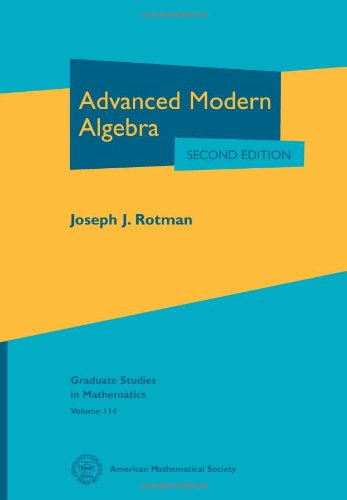 9780821847411: Advanced Modern Algebra (Graduate Studies in Mathematics)