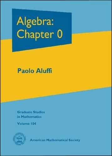 Algebra: Chapter 0 (Graduate Studies in Mathematics): Aluffi, Paolo