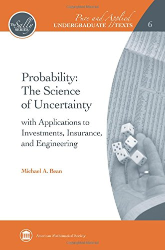 9780821847923: Probability: The Science of Uncertainty with Applications to Investments, Insurance, and Engineering (Pure and Applied Undergraduate Texts)