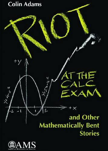 9780821848173: Riot at the Calc Exam and Other Mathematically Bent Stories (Monograph Book)
