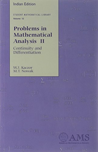 Problems in Mathematical Analysis II: Continuity and Differentiation: W.J. Kaczor and M.T. Nowak
