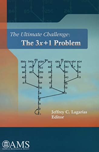 The Ultimate Challenge: The 3x+1 Problem: Jeffrey C. Lagarias