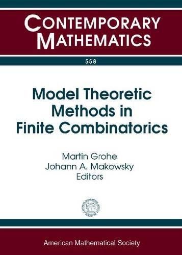 Model Theoretic Methods in Finite Combinatorics: Ams-asl: Amer Mathematical Society