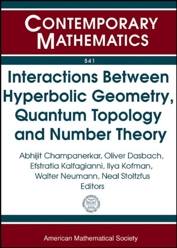 9780821849606: Interactions Between Hyperbolic Geometry, Quantum Topology and Number Theory: Workshop June 3-13, 2009; Conference June 15-19, 2009 Columbia University, New York, Ny (Contemporary Mathematics)